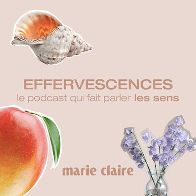 podcast Effervescences, Marie Claire